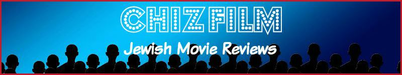 ChizFilm Jewish Movie Reviews